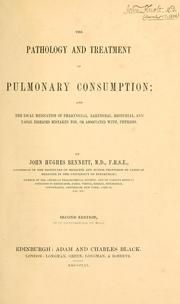 Cover of: The pathology and treatment of pulmonary consumption | John Hughes Bennett