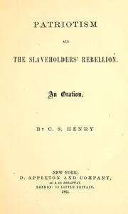 Cover of: Patriotism and the slaveholders' rebellion | C. S. Henry
