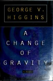 Cover of: A change in gravity | George V. Higgins