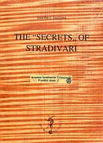 "Cover of: The Secrets of Stradivari, with the catalogue of the Stradivarian relics contained in the Civic Museum ""Ala Ponzone"" of Cremona by Simone F. Sacconi"