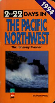 Cover of: 2 to 22 Days in the Pacific Northwest | Harris, Richard