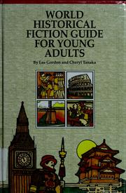 Cover of: World Historical Hiction Guide for Young Adults | Lee Gordon, Cheryl Tanaka