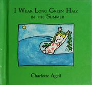 Cover of: I wear long green hair in summer | Charlotte Agell