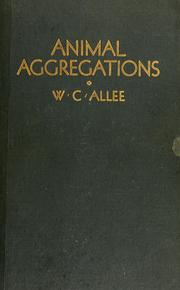 Cover of: Animal aggregations | W. C. Allee