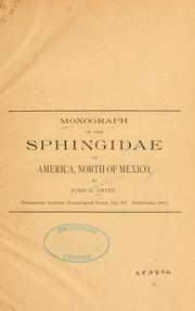 Cover of: A monograph of the Sphingidae of America north of Mexico | John Bernhard Smith