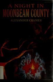 Cover of: A night in Moonbeam County | Alexander Cramer