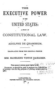Cover of: The Executive Power in the United States: A Study of Constitutional Law | Adolphe de Pineton marquis de Chambrun