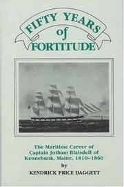 Cover of: Fifty years of fortitude by Kendrick Price Daggett