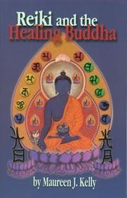 Cover of: Reiki and the healing Buddha | Maureen J. Kelly