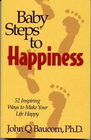 Cover of: Baby steps to happiness by John Q. Baucom