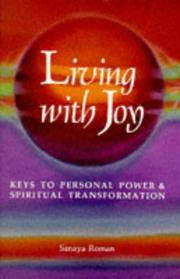 Cover of: Living with joy by Sanaya Roman