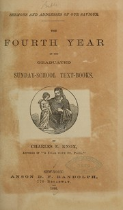 Cover of: The fourth year of the graduated Sunday-school text-books | Charles E. Knox
