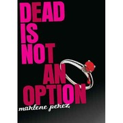 Cover of: Dead is not an option | Marlene Perez