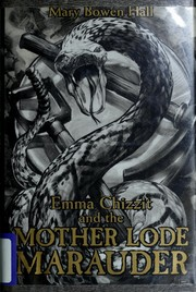 Cover of: Emma Chizzit and the Mother Lode Marauder by Mary Bowen Hall