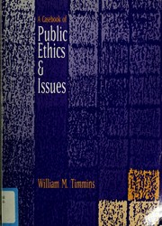 Cover of: A casebook of public ethics and issues by William M. Timmins
