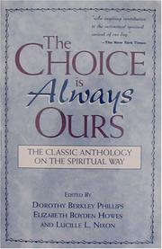 Cover of: The Choice Is Always Ours | Dorothy Berkley Phillips