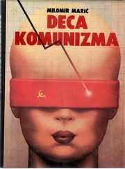 Cover of: Deca komunizma by Milomir Marić