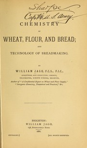 Cover of: The chemistry of wheat, flour, and bread, and technology of breadmaking by Jago, William
