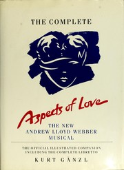 Cover of: The complete Aspects of love | Kurt Gänzl, Kurt Gänzl