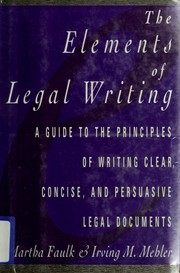 Cover of: The elements of legal writing | Martha Faulk