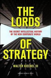 Cover of: The lords of strategy by Walter Kiechel