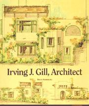 Cover of: Irving J. Gill, architect | Bruce A. Kamerling