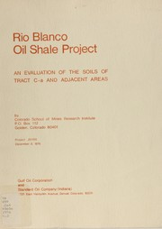 Cover of: An Evaluation of the soils of tract C-a and adjacent areas | Rio Blanco Oil Shale Project