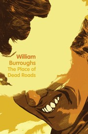 Cover of: The place of dead roads | William S. Burroughs