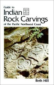 Cover of: Guide to Indian rock carvings of the Pacific Northwest coast | Beth Hill