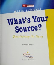Cover of: What's your source? by Stergios Botzakis
