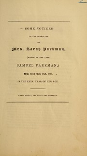 Cover of: Some notices of the character of Mrs. Sarah Parkman, (widow of the late Samuel Parkman,) by Ware, Henry
