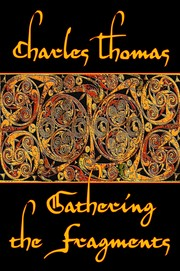 Cover of: Gathering the Fragments by Charles Thomas