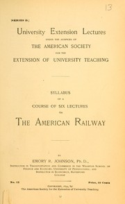 Cover of: Syllabus of a course of six lectures on the American railway | Emory R. Johnson