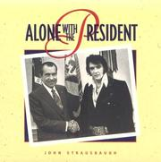 Cover of: Alone with the President | John Strausbaugh