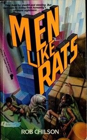 Cover of: Men Like Rats by Robert Chilson