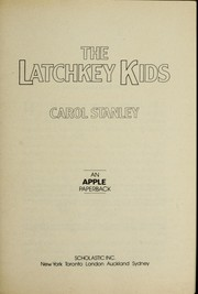 Cover of: The Latchkey Kids by Carol Stanley
