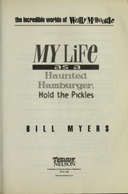 Cover of: My life as a haunted hamburger-- hold the pickles | Bill Myers