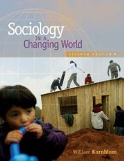 Cover of: Sociology in a Changing World | William Kornblum