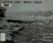 Cover of: Little Lost-Birch Creek land use decisions summary by United States Bureau of Land Management Big Butte Resource Area