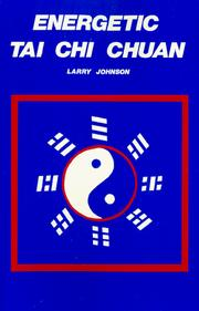 Cover of: Energetic Tai Chi Chuan | Johnson, Larry O.M.D.