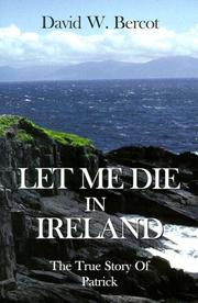 Cover of: Let me die in Ireland by David W. Bercot