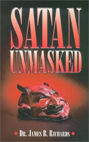 Cover of: Satan Unmasked | James B. Richards