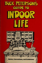 Cover of: Buck Peterson's guide to indoor life | B. R. Peterson
