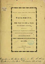Cover of: A plain and concise treatise of the art of tailoring... | D[enney] Hull