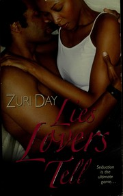 Cover of: Lies lovers tell by Zuri Day