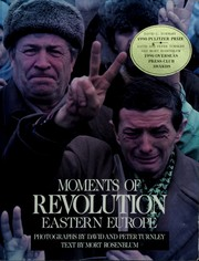 Cover of: Moments of revolution, Eastern Europe | David C. Turnley