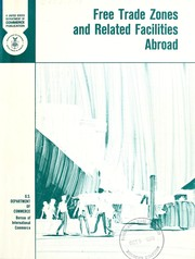 Cover of: Free trade zones and related facilities abroad by United States. Bureau of International Commerce.