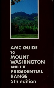 Cover of: AMC guide to Mount Washington and the Presidential Range |