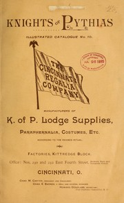 Cover of: Illustrated catalgoue no. 10 of Knights of Pythias lodge supplies, paraphernalia, costumes, etc. according to the revised ritual by Cincinnati regalia co. [from old catalog]