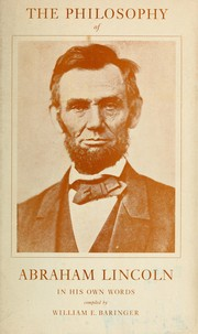 Cover of: The philosophy of Abraham Lincoln in his own words | Abraham Lincoln